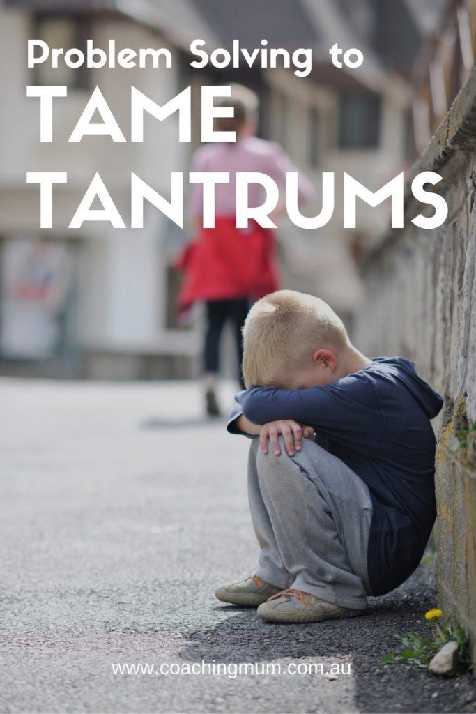 Problem Solving to Tame Tantrums