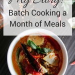 My Story: Batch Cooking a Month of Meals!