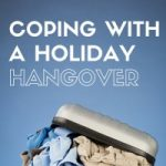 Coping with a Holiday Hangover