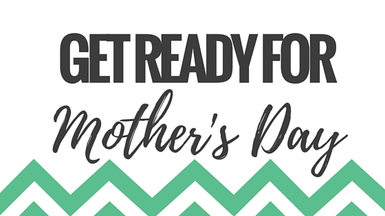 Mothers Day Blog 1