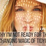 Why I'm not ready for the Life Changing Magic of Tidying Up