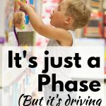 It's Just A Phase (But it's driving me crazy!)