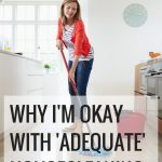 Why I'm Okay With 'Adequate' Housecleaning