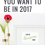 Be the Mum You Want to Be in 2017